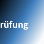 Prüfungen in Koblenz und Dortmund